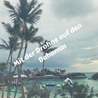 Mit der Drohne auf die Bahamas